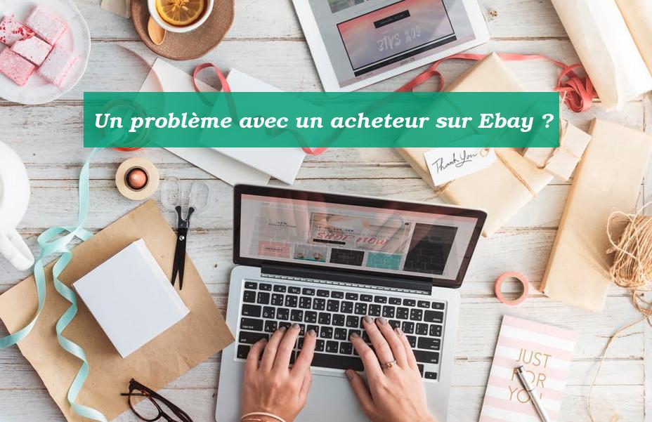 problèmes acheteurs ebay