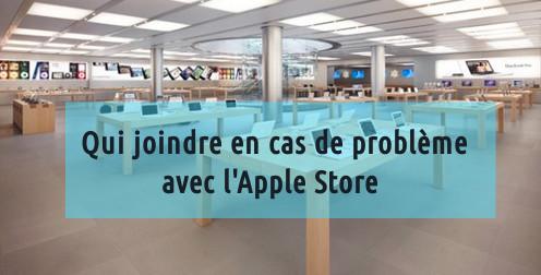 Qui joindre en cas de problèmes avec l'Apple Store ?