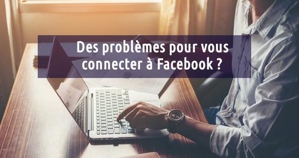 problèmes de connexion Facebook