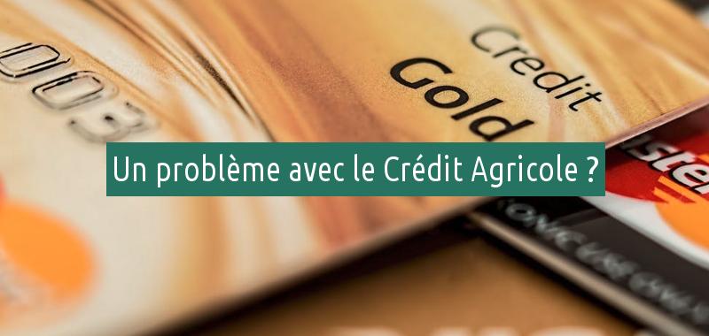 Problèmes avec le Crédit Agricole