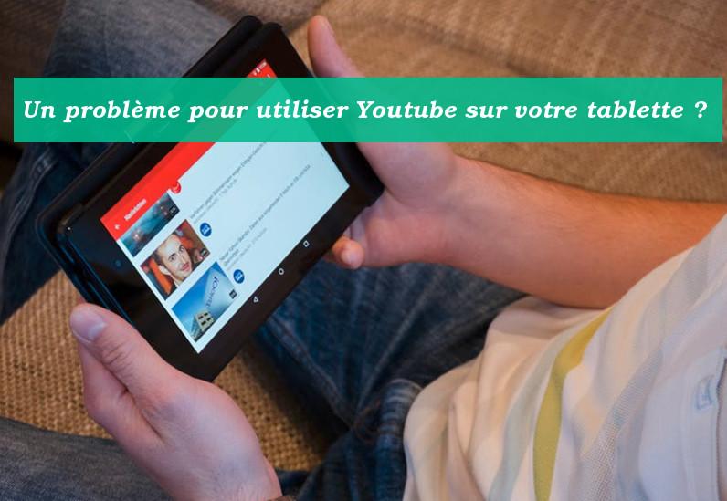panne youtube sur tablette